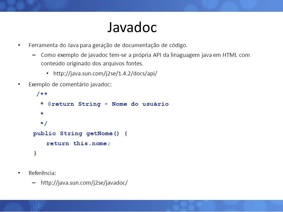 Javadoc Ferramenta do Java para geração de documentação de código.