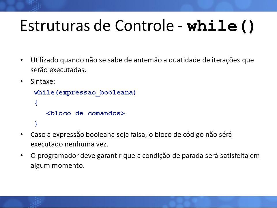 Estruturas de Controle - while()