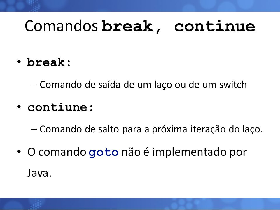 Comandos break, continue