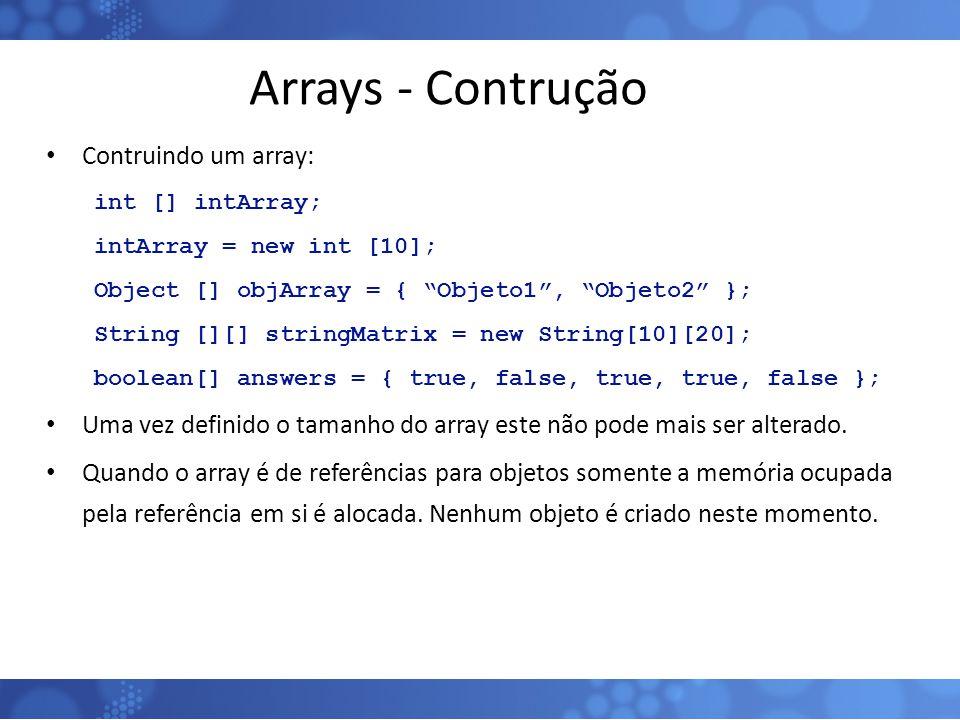 Arrays - Contrução Contruindo um array: