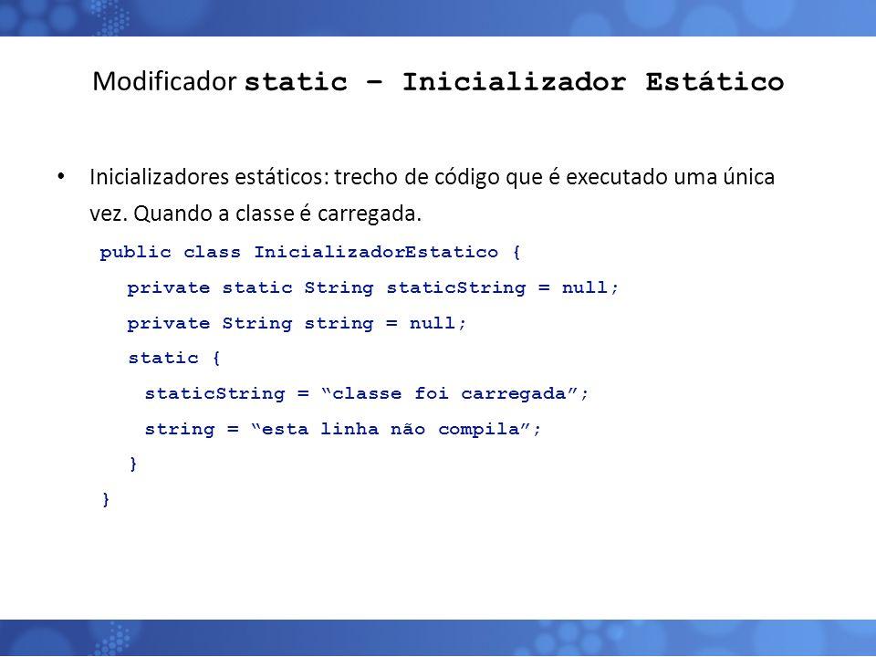 Modificador static – Inicializador Estático