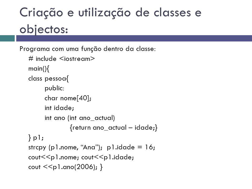 Criação e utilização de classes e objectos: