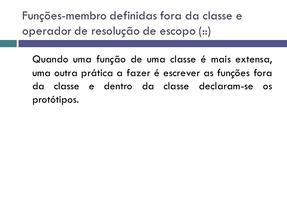 Funções-membro definidas fora da classe e operador de resolução de escopo (::)