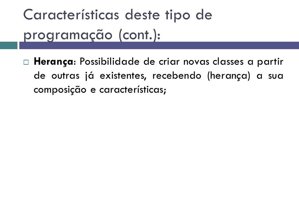 Características deste tipo de programação (cont.):