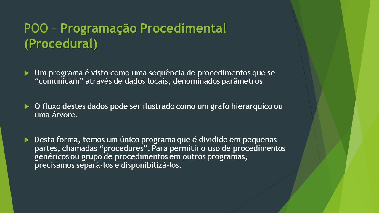 POO – Programação Procedimental (Procedural)