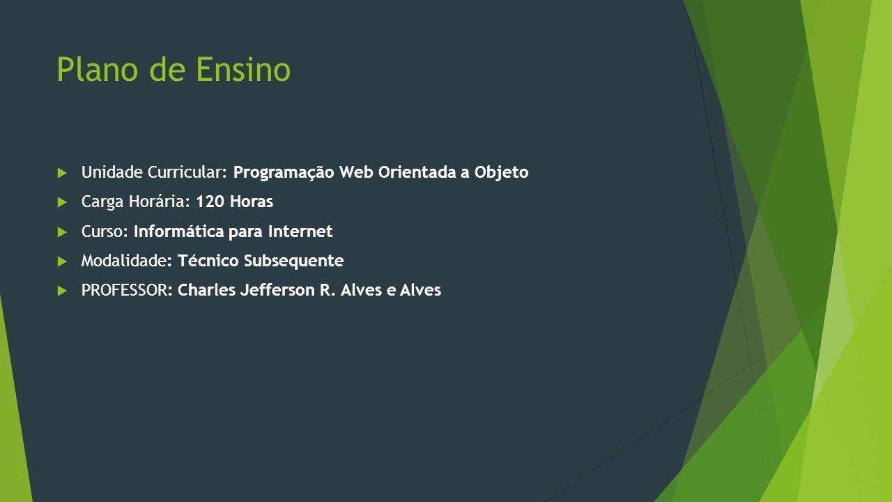 Plano de Ensino Unidade Curricular: Programação Web Orientada a Objeto