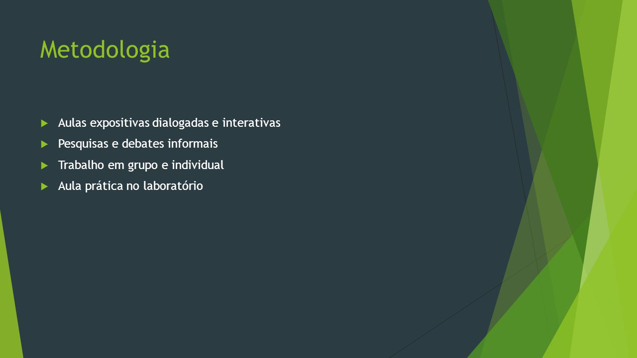 Metodologia Aulas expositivas dialogadas e interativas