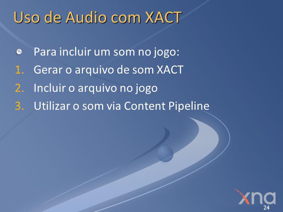 Uso de Audio com XACT Para incluir um som no jogo: