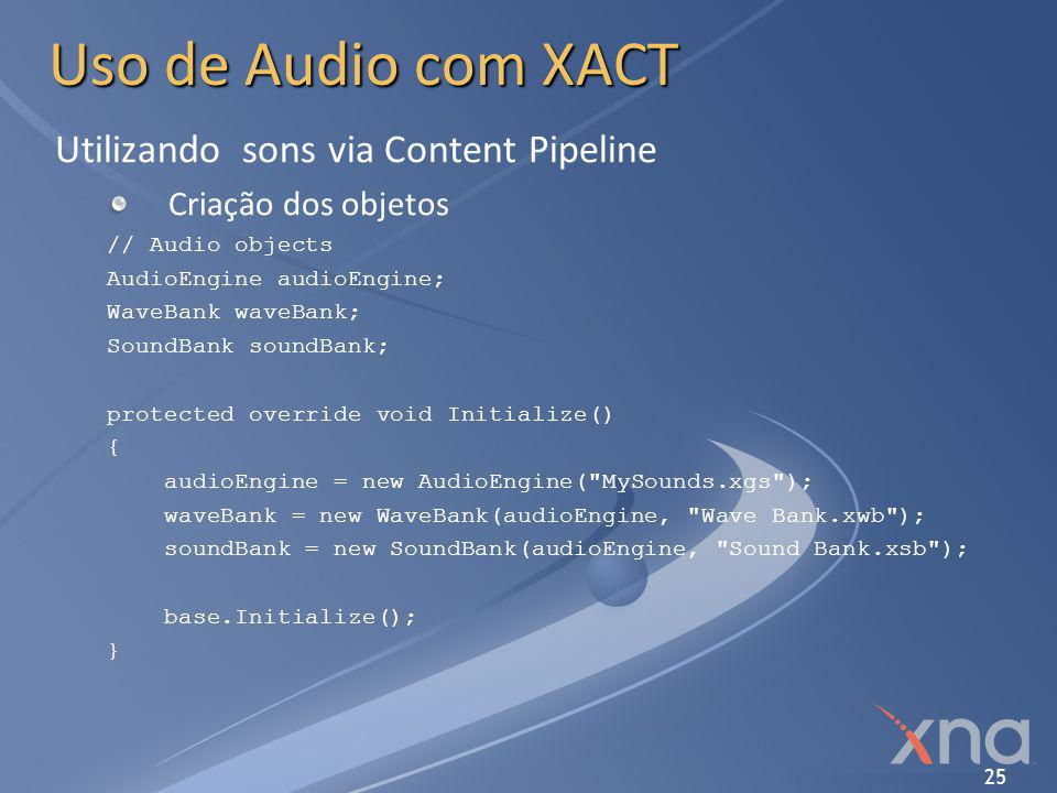 Uso de Audio com XACT Utilizando sons via Content Pipeline
