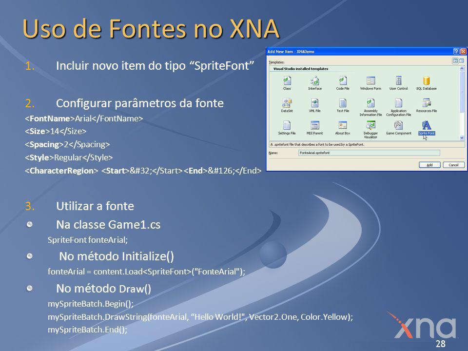 Uso de Fontes no XNA Incluir novo item do tipo SpriteFont