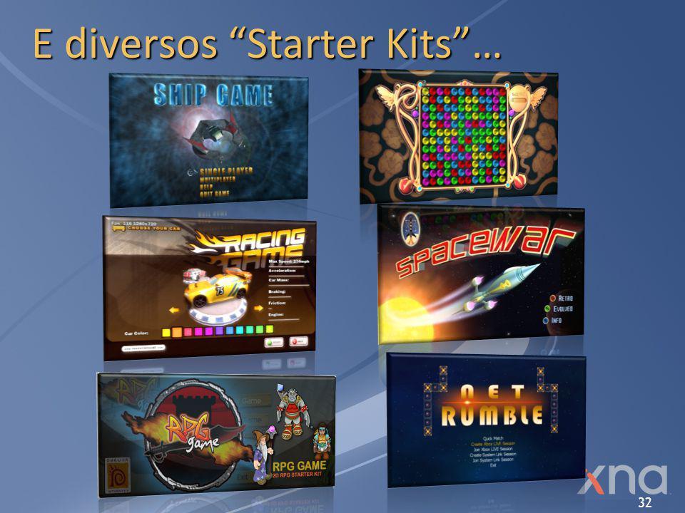 E diversos Starter Kits …