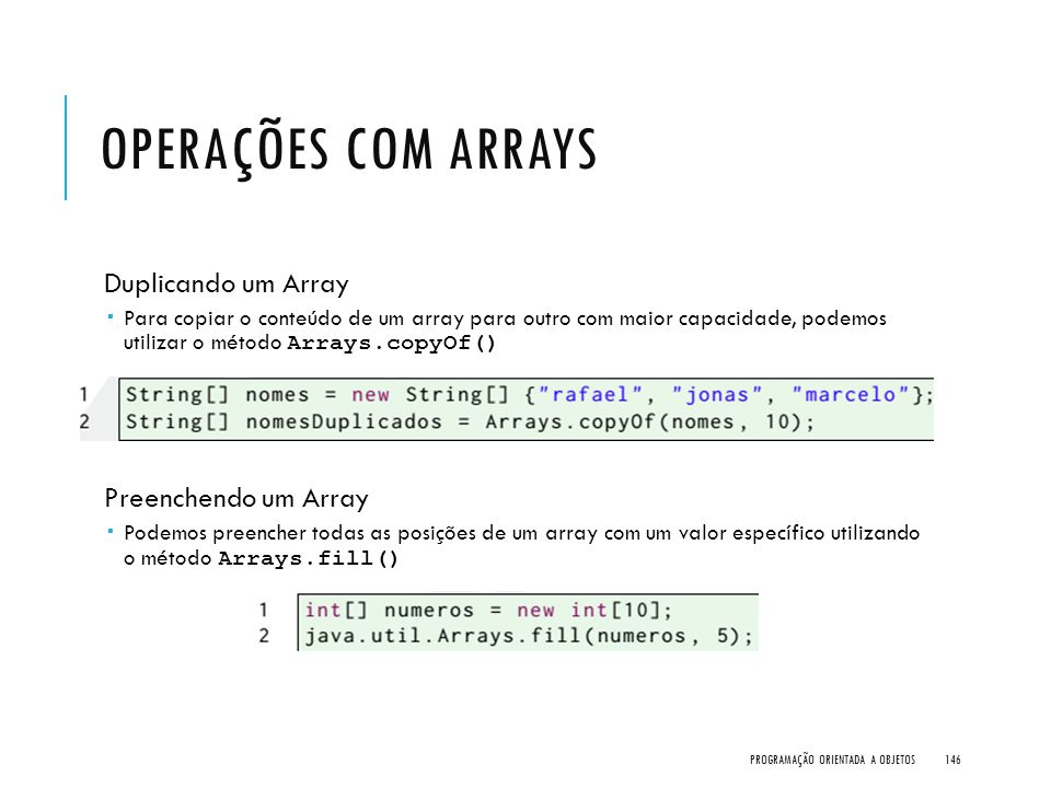 Operações com Arrays Duplicando um Array Preenchendo um Array