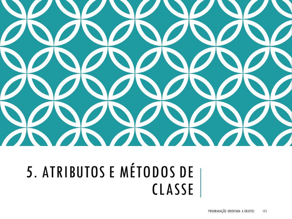 5. Atributos e Métodos de Classe