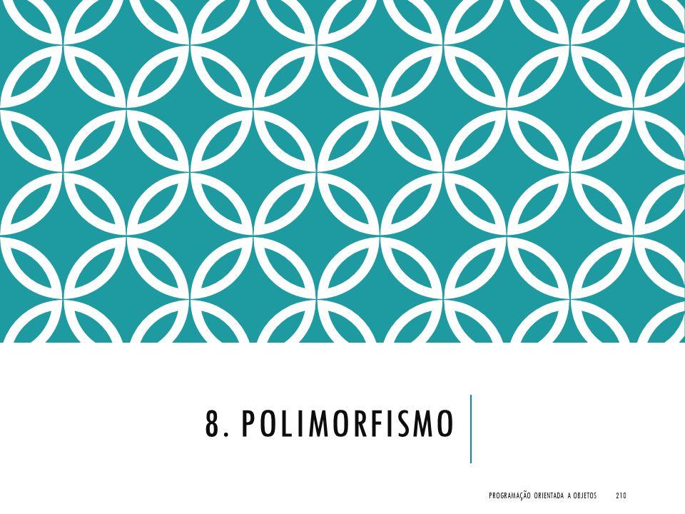 8. Polimorfismo Programação Orientada a Objetos