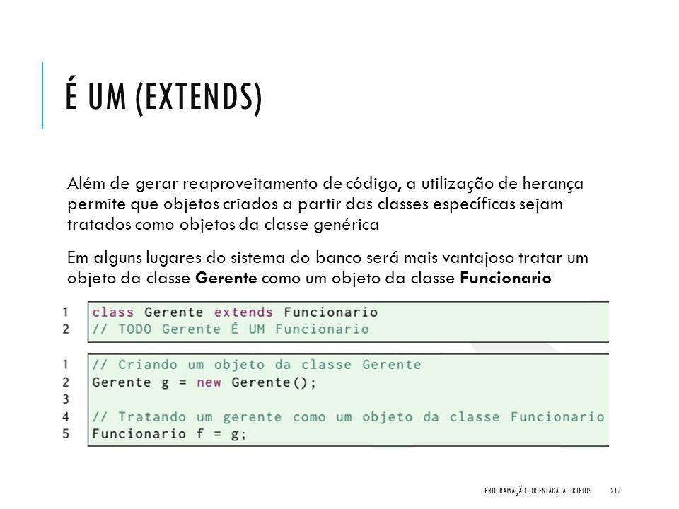 É UM (extends)