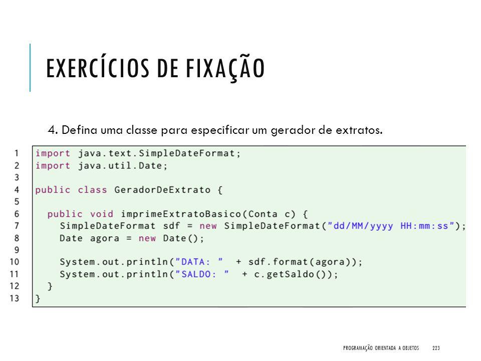 Exercícios de Fixação 4. Defina uma classe para especificar um gerador de extratos.