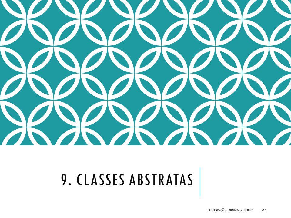 9. Classes Abstratas Programação Orientada a Objetos