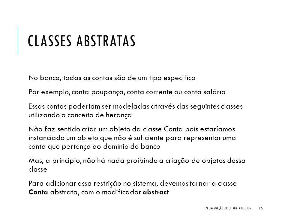 Classes Abstratas No banco, todas as contas são de um tipo específico