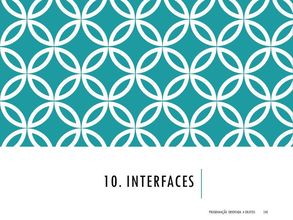 10. Interfaces Programação Orientada a Objetos
