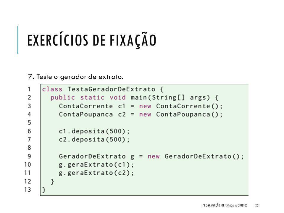 Exercícios de Fixação 7. Teste o gerador de extrato.