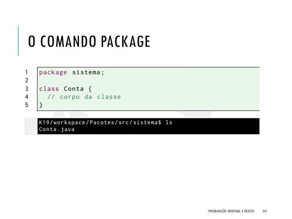 O comando package Programação Orientada a Objetos