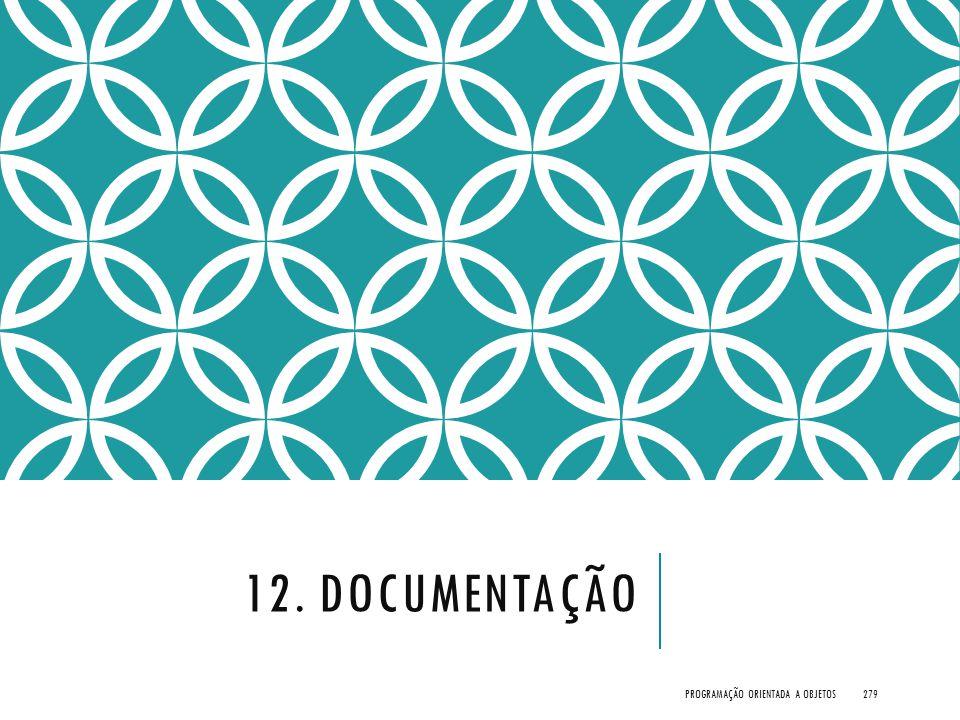 12. Documentação Programação Orientada a Objetos