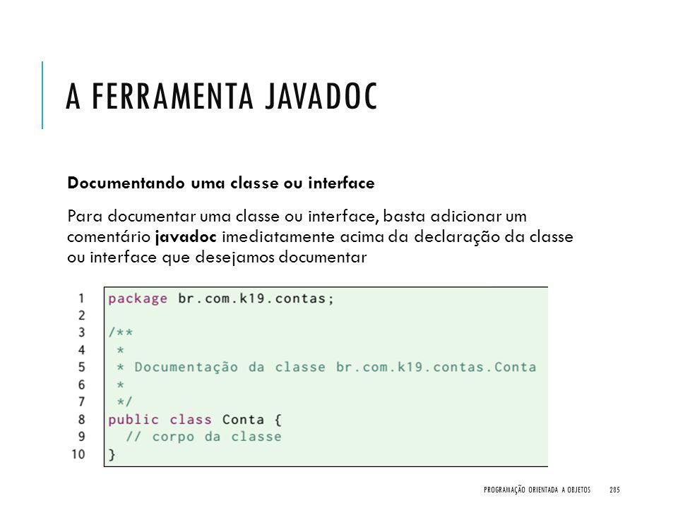 A Ferramenta javadoc Documentando uma classe ou interface