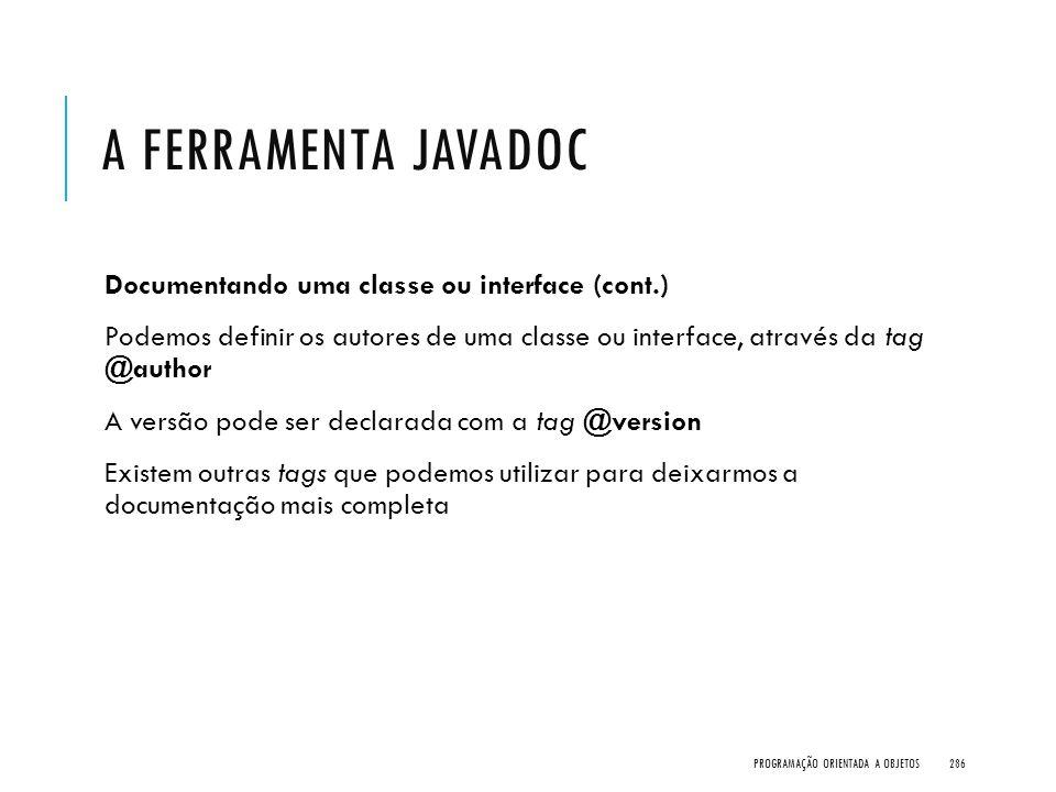 A Ferramenta javadoc Documentando uma classe ou interface (cont.)