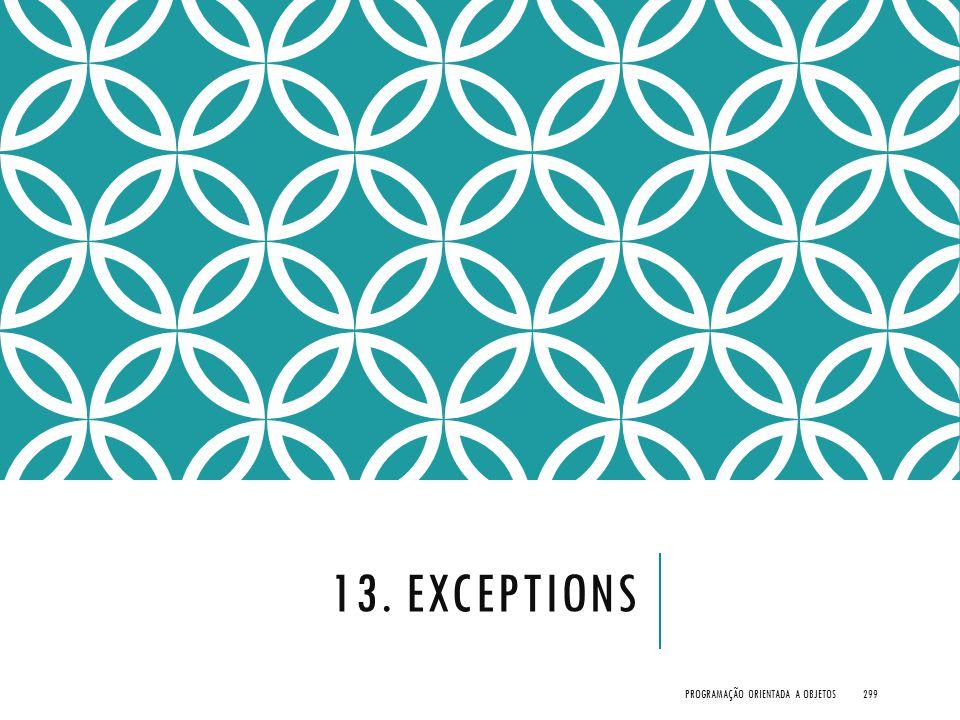 13. Exceptions Programação Orientada a Objetos