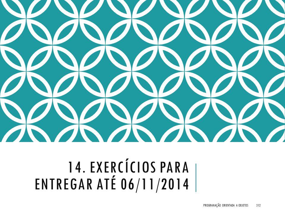 14. Exercícios para Entregar até 06/11/2014