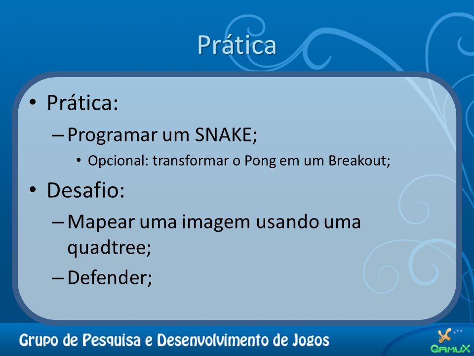 Prática Prática: Desafio: Programar um SNAKE;