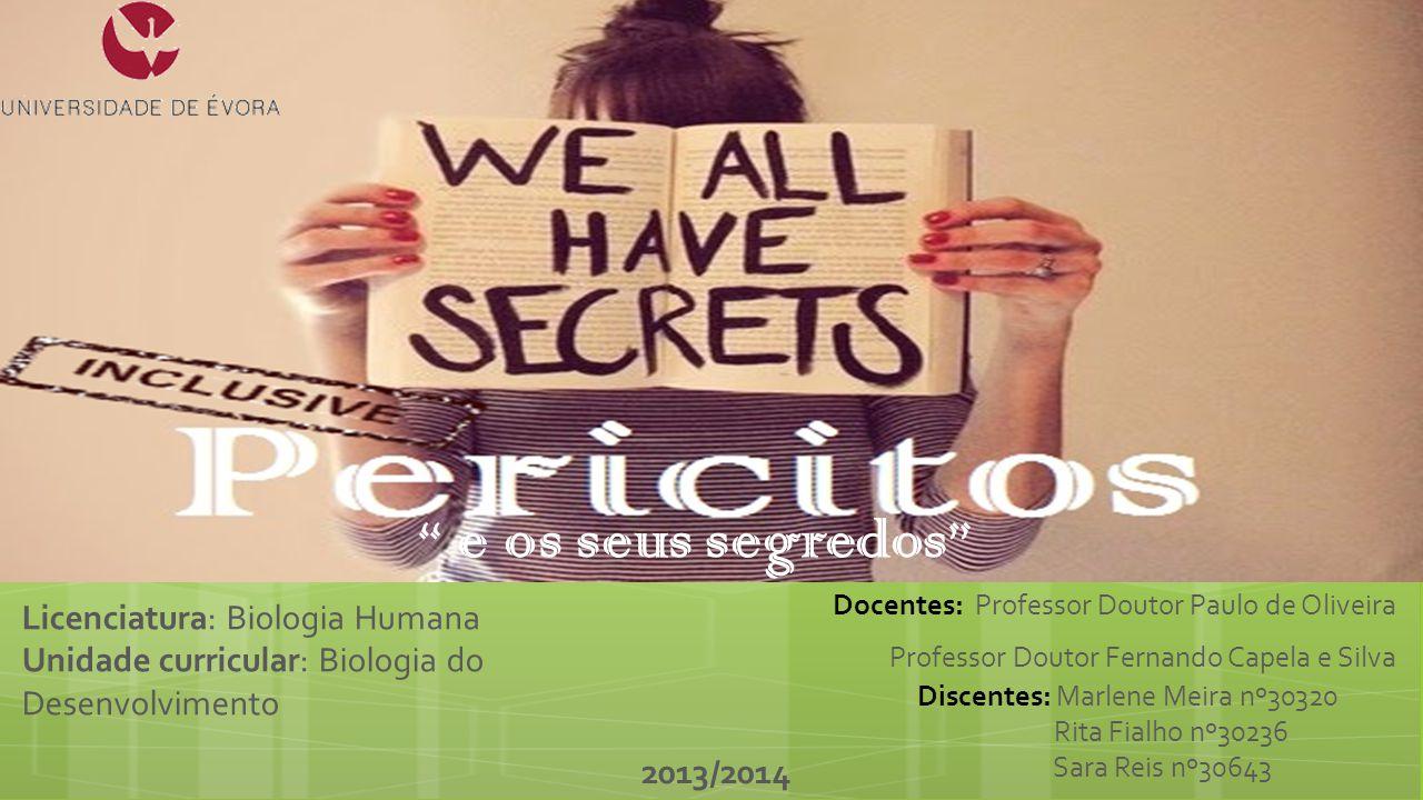 e os seus segredos Licenciatura: Biologia Humana