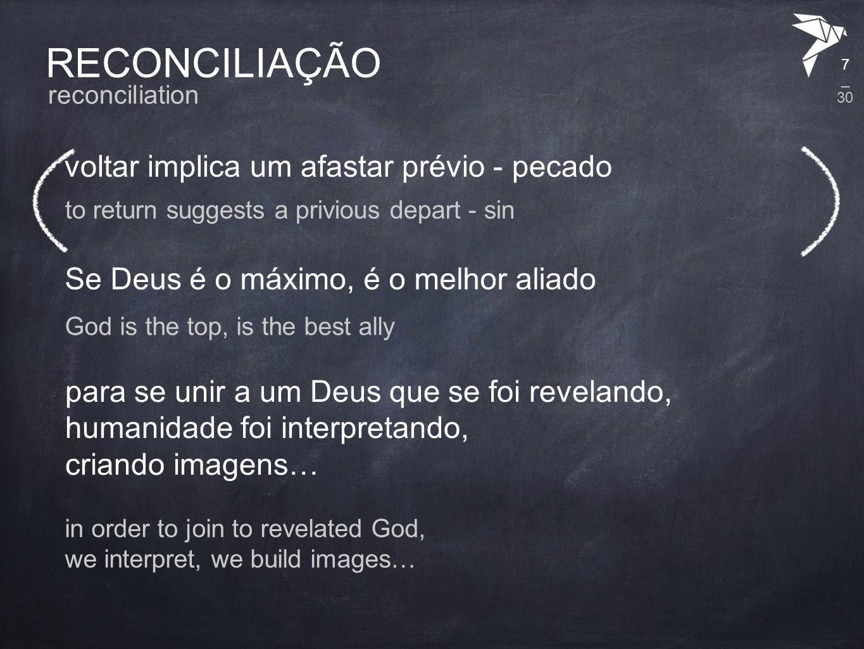 RECONCILIAÇÃO voltar implica um afastar prévio - pecado