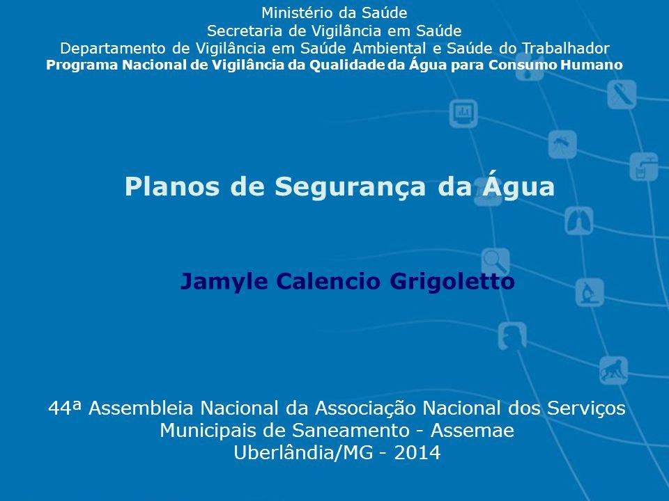 Planos de Segurança da Água Jamyle Calencio Grigoletto