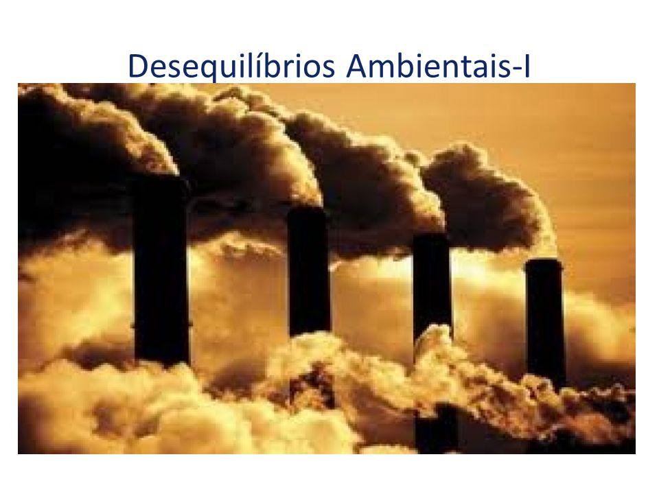 Desequilíbrios Ambientais-I