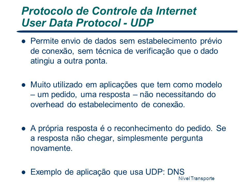 Protocolo de Controle da Internet User Data Protocol - UDP
