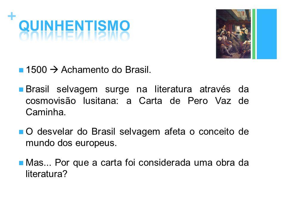QUINHENTISMO 1500  Achamento do Brasil.