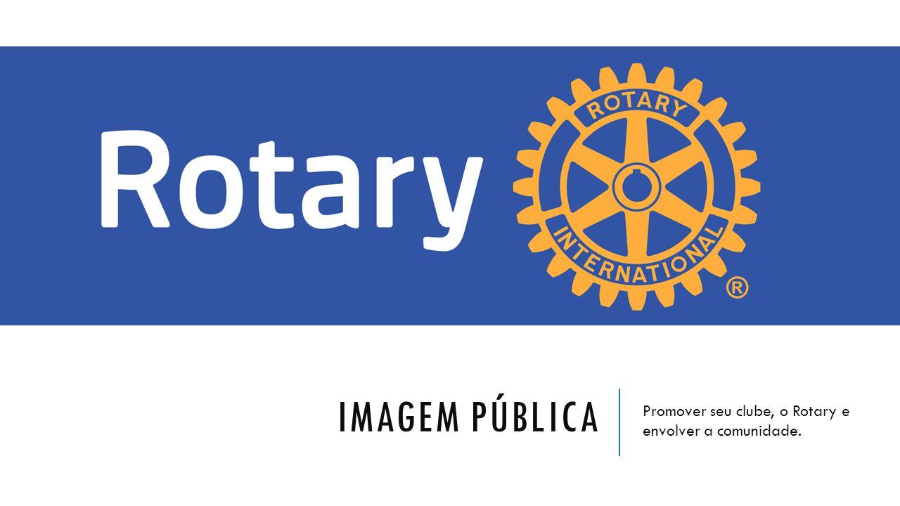 Promover seu clube, o Rotary e envolver a comunidade.