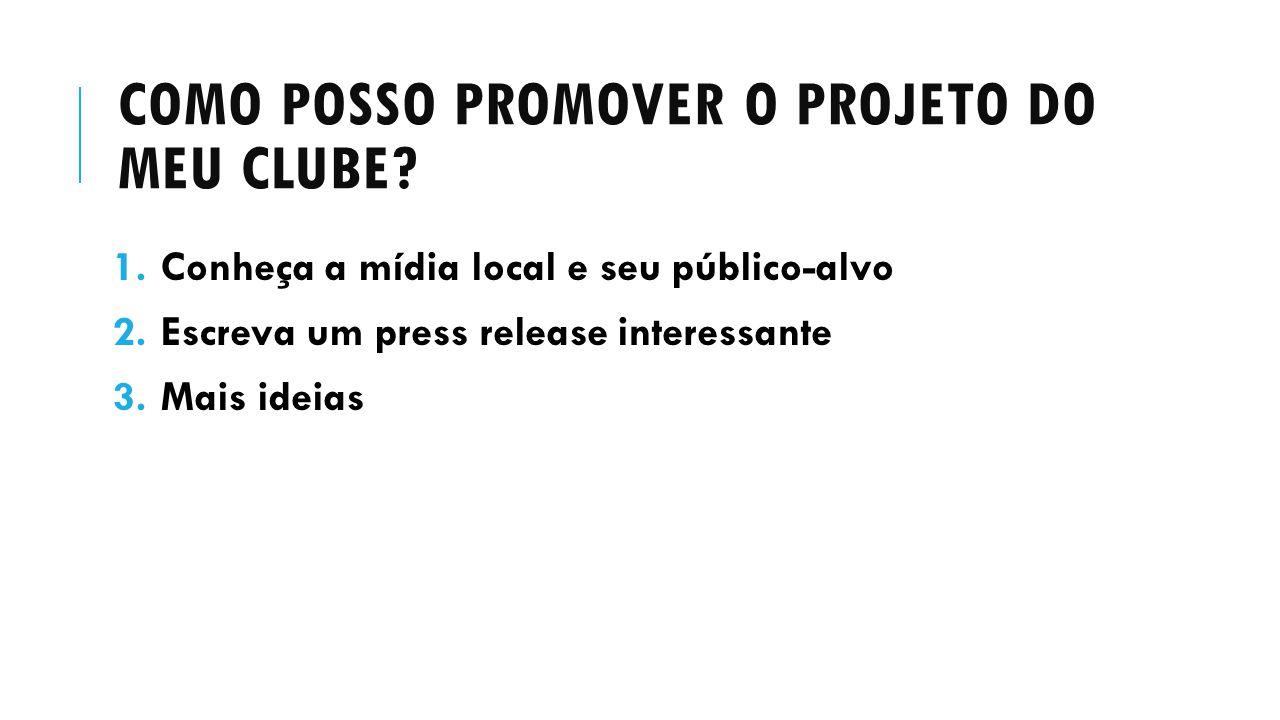Como posso promover o projeto do meu clube