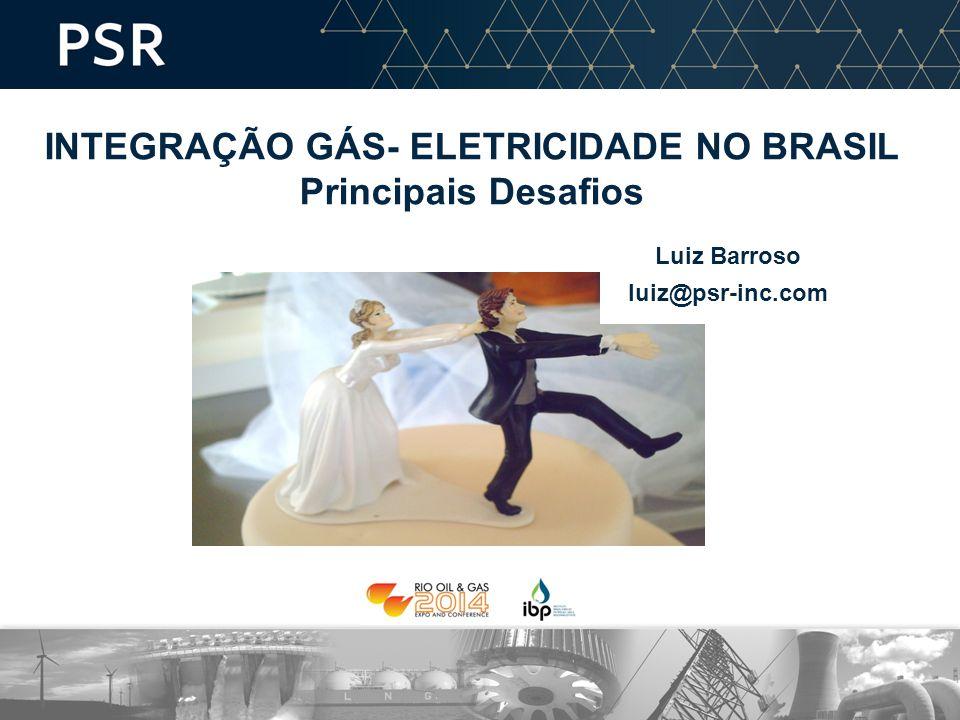 INTEGRAÇÃO GÁS- ELETRICIDADE NO BRASIL Principais Desafios