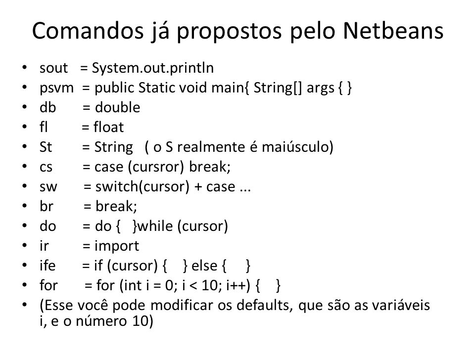 Comandos já propostos pelo Netbeans