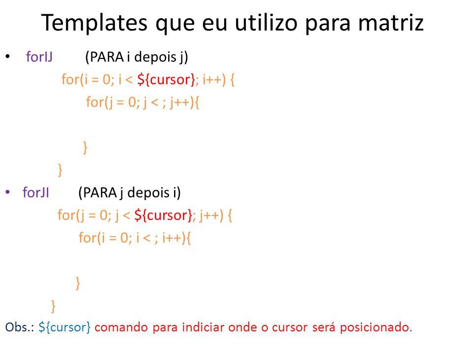 Templates que eu utilizo para matriz