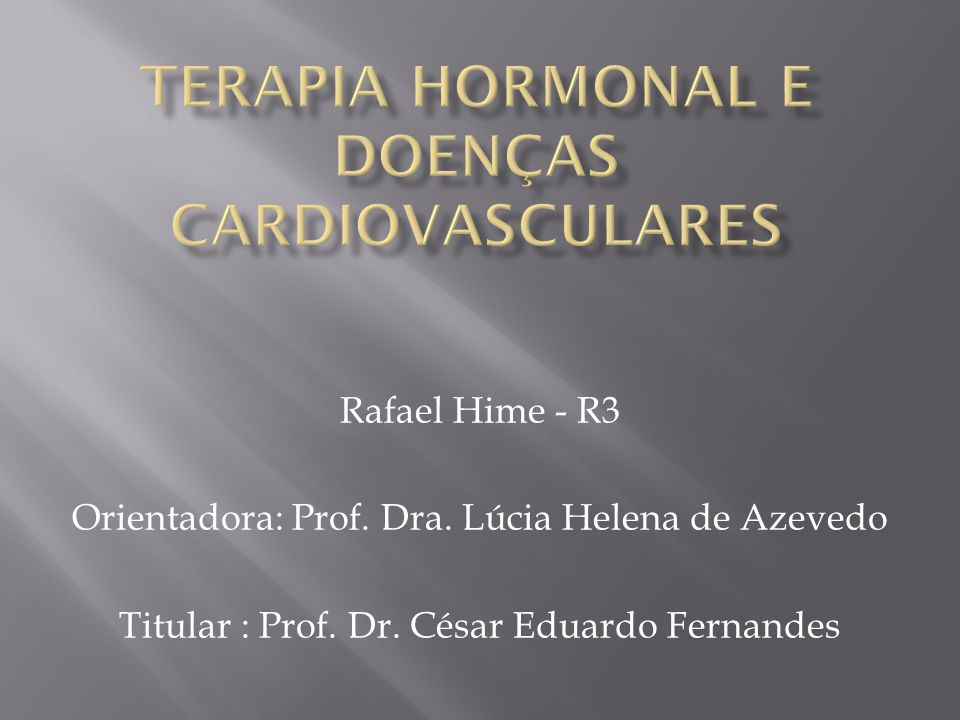TERAPIA HORMONAL E DOENÇAS CARDIOVASCULARES