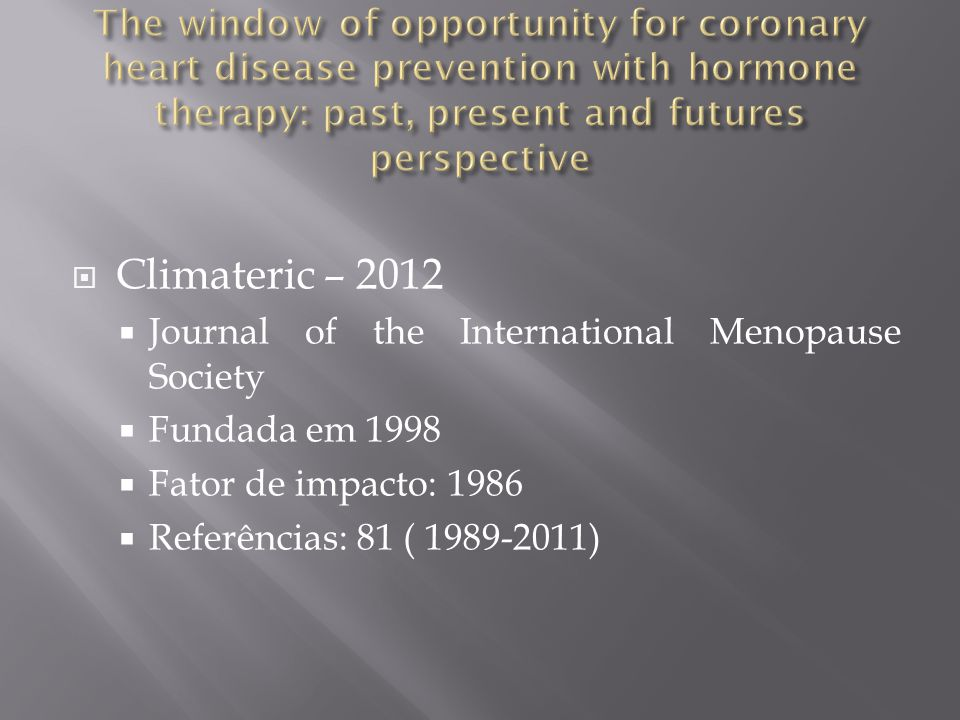 The window of opportunity for coronary heart disease prevention with hormone therapy: past, present and futures perspective
