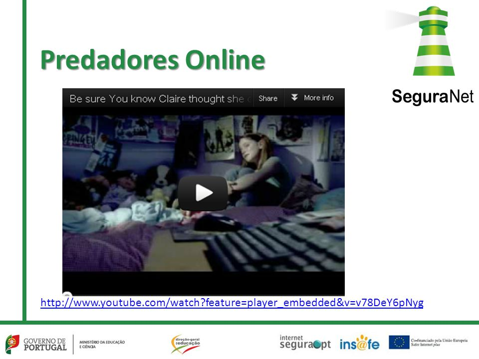 Predadores Online http://www.youtube.com/watch feature=player_embedded&v=v78DeY6pNyg