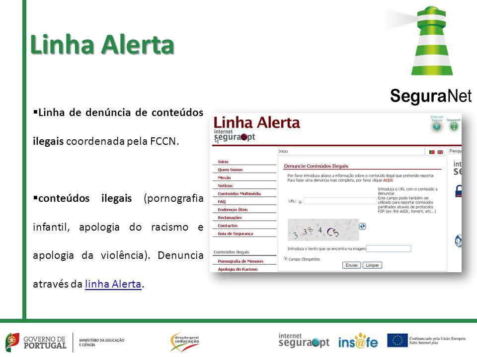 Linha Alerta Linha de denúncia de conteúdos ilegais coordenada pela FCCN.