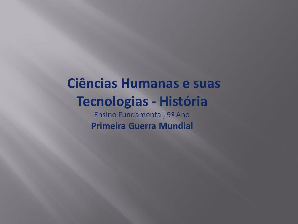 Ciências Humanas e suas Tecnologias - História Primeira Guerra Mundial