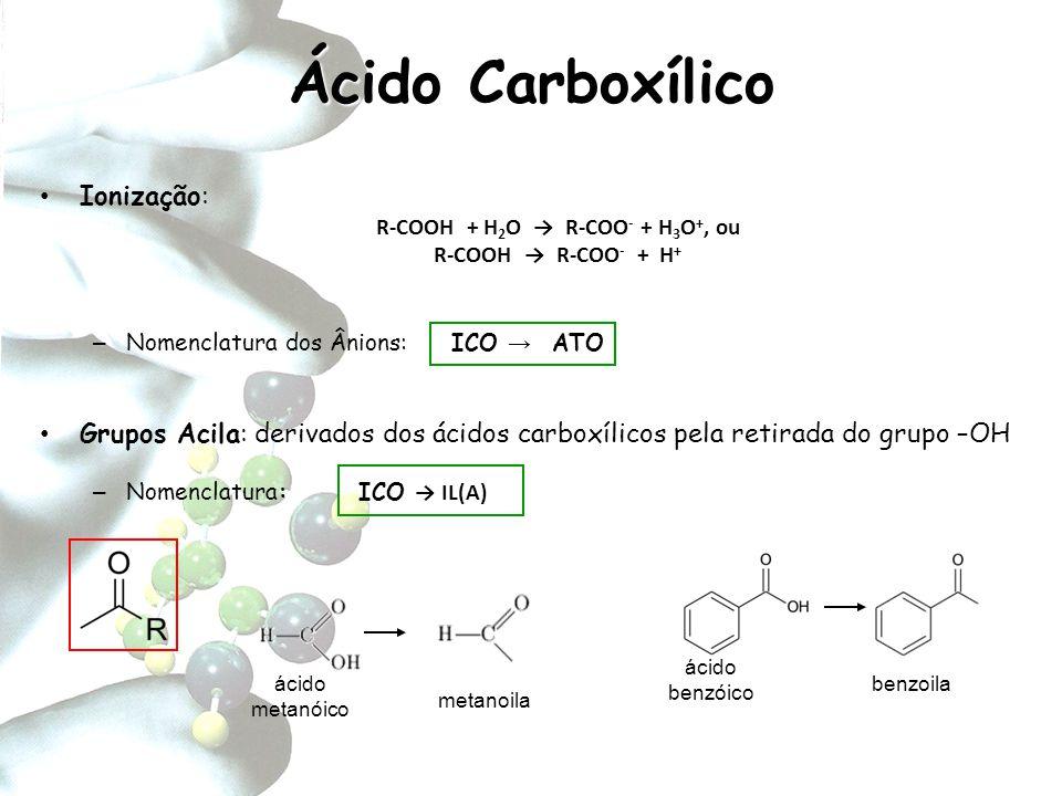 R-COOH + H2O → R-COO- + H3O+, ou