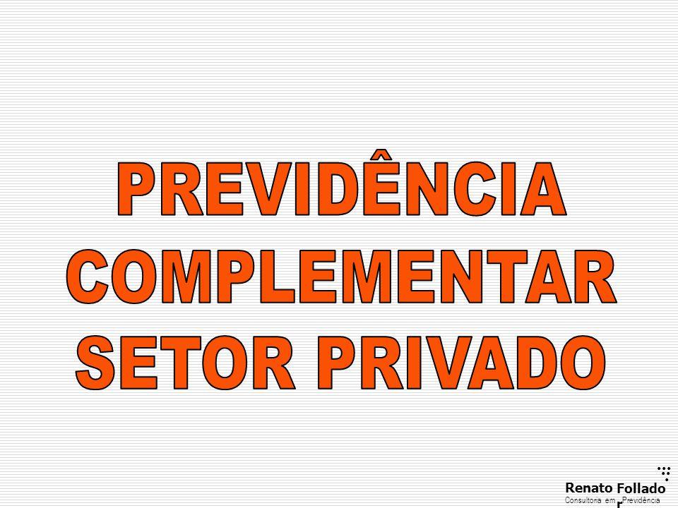 PREVIDÊNCIA COMPLEMENTAR SETOR PRIVADO