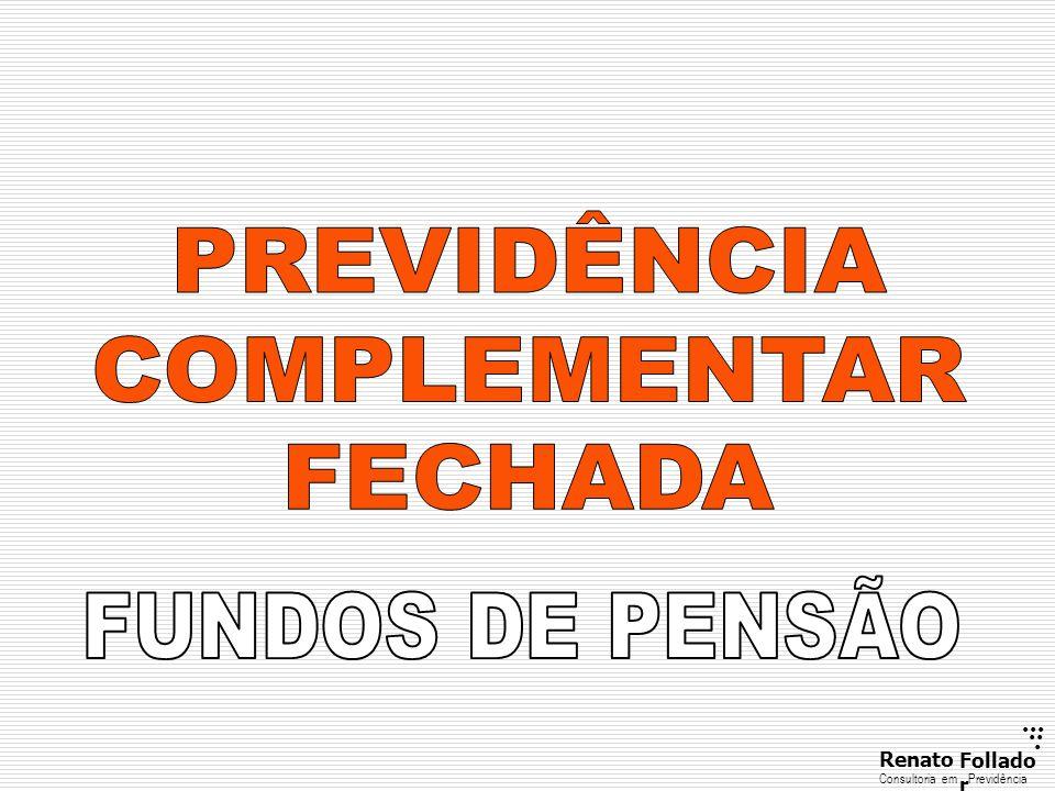 PREVIDÊNCIA COMPLEMENTAR FECHADA FUNDOS DE PENSÃO